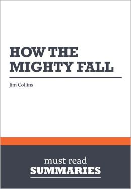 Summary: How the Mighty Fall - Jim Collins