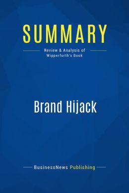 Summary: Brand Hijack - Alex Wipperfurth