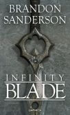 Book Cover Image. Title: Infinity Blade, Author: Brandon Sanderson