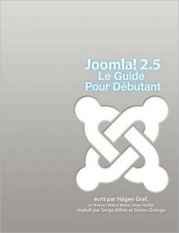 Joomla! 2.5 - Le Guide Pour D butant
