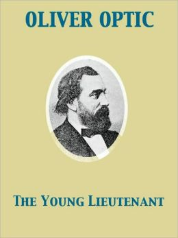 The Young Lieutenant or, The Adventures of an Army Officer