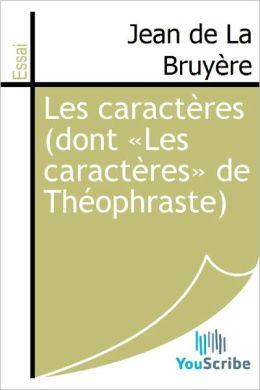 Les caracteres (dont <<Les caracteres>> de Theophraste)