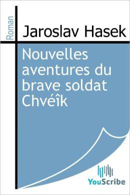 Nouvelles aventures du brave soldat Chveik