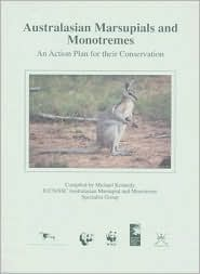 Australasian Marsupials and Monotremes: An Action Plan for their Conservation