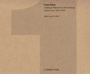 Frank Gehry: Catalogue Raisonne of the Drawings