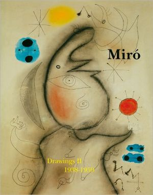 Miro: Catalogue Raisonnne, Drawings, Volume II: 1938-1959