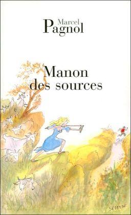 Manon des Sources (Fortunio Series #6, L'Eau des Collines, Tome II)