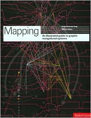 Mapping: An Illustrated Guide to Graphic Navigational Systems