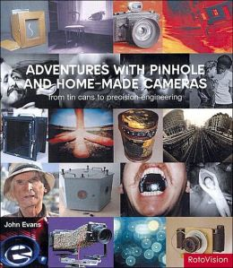 Adventures with Pinhole and Home-Made Cameras