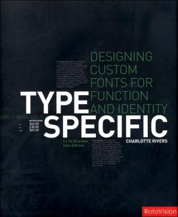 Type Specific: Designing Custom Fonts for Function and Identity