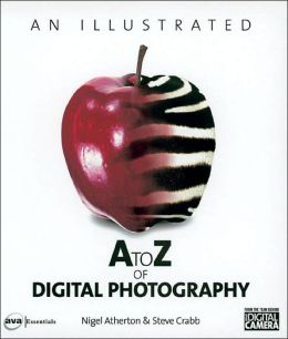 An Illustrated A-to-Z of Digital Photography