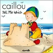 Caillou, Tell Me Which