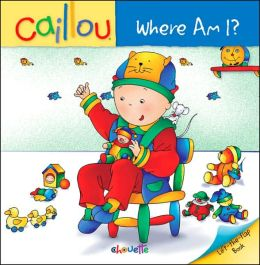 Caillou: Where Am I?