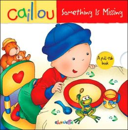 Something Is Missing (Caillou Series)