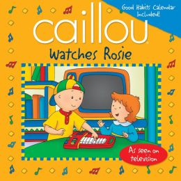 Caillou: Watches Rosie