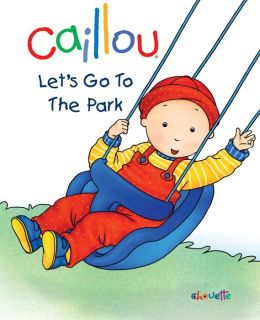 Caillou: Let's Go to the Park
