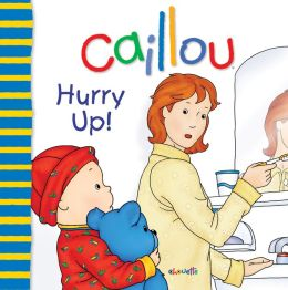 Caillou: Hurry Up!