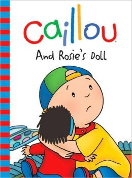Caillou and Rosie's Doll