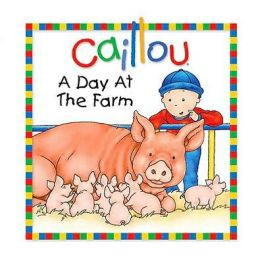 Caillou: A Day at the Farm
