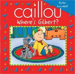 Caillou: Where's Gilbert?
