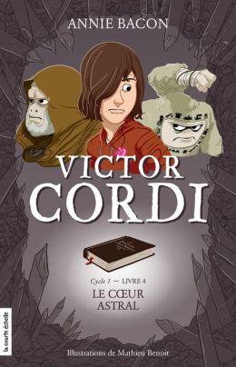 Le coeur astral: Victor Cordi, tome 4