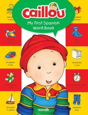 Caillou, My First Spanish Word Book