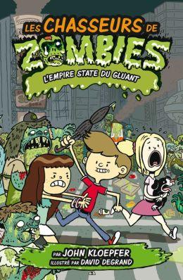 Les chasseurs de zombies - 4: L'Empire State du gluant