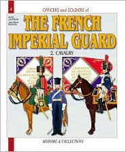 The French Imperial Guard: Calvalry