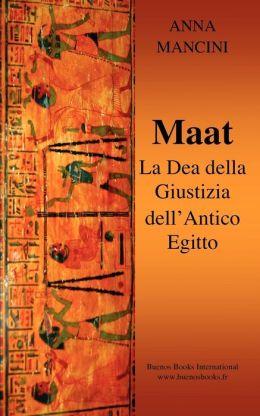 Maat, La Dea della Giustizia Dell'Antico Egitto