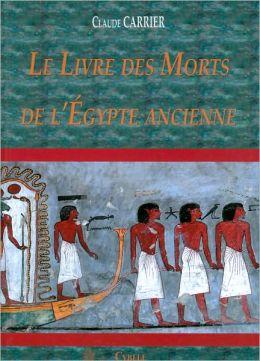 Le Livre Des Morts de L'Egypte Ancienne: Traduction Et Translitteration