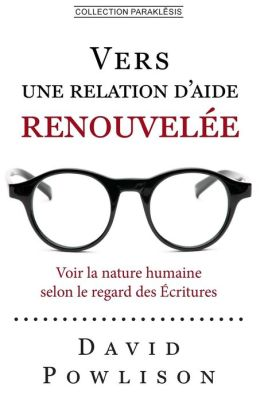 Vers une relation d'aide renouvelee