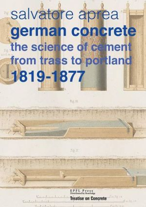 German Concrete, 1819-1877: The science of cement from Trass to Portland