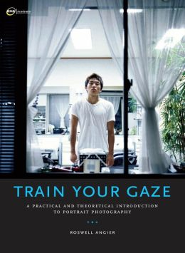 Train Your Gaze: The Theory and Practice of Contemporary Portrait