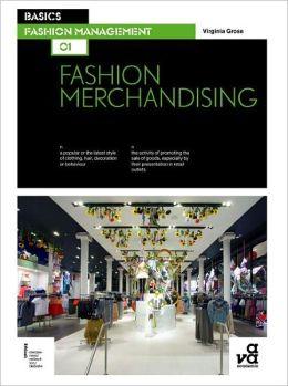 Basics Fashion Management: Fashion Merchandising