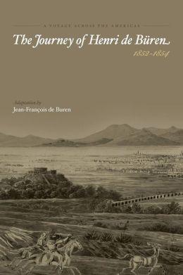 A Voyage Across the Americas - The Journey of Henri de Büren