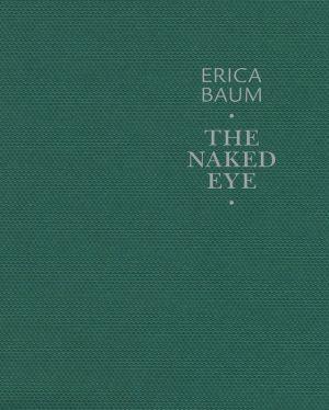 Erica Baum: The Naked Eye