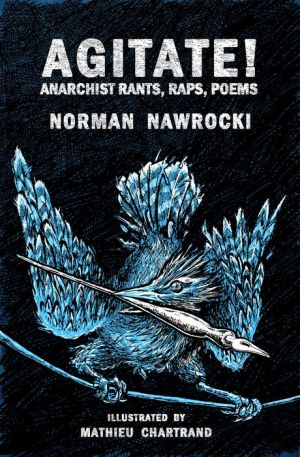Agitate!: Anarchist Rants, Raps, Poems