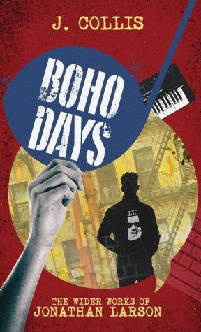 Book Boho Days: The Wider Works of Jonathan Larson