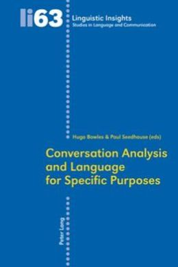 Conversation Analysis and Language for Specific Purposes: Second Edition