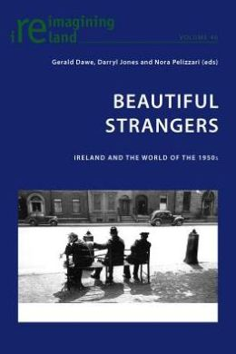 Beautiful Strangers : Ireland and the World of the 1950s