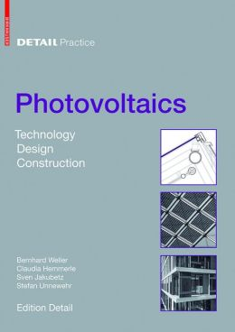Photovoltaics : Technology, Architecture, Installation