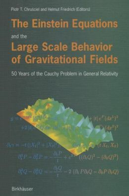 The Einstein Equations and the Large Scale Behavior of Gravitational Fields: 50 Years of the Cauchy Problem in General Relativity