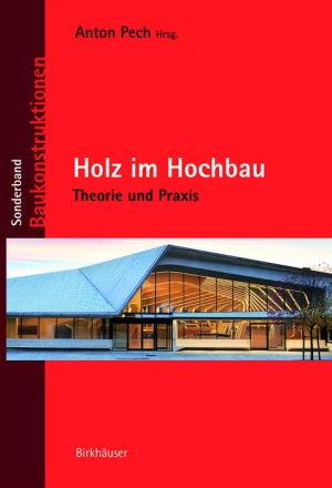 Holz Im Hochbau: Theorie Und Praxis