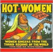 Hot Women: Women Singers From The Torrid Regions Of The World