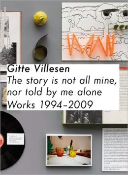 Gitte Villesen: The Story is Not All Mine, Nor is it Told By Me Alone