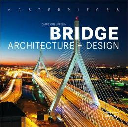 Masterpieces: Bridge Architecture and Design