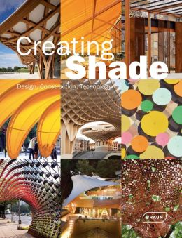 Creating Shade: Design, Construction, Technology