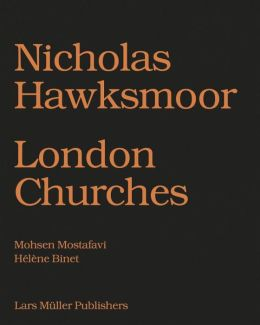 Nicholas Hawksmoor: Seven Churches for London