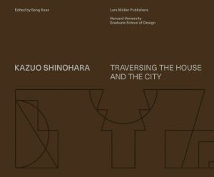 Book Kazuo Shinohara: On the Threshold of Space-Making