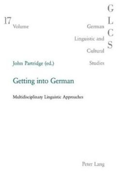 Getting into German: Multidisciplinary Linguistic Approaches